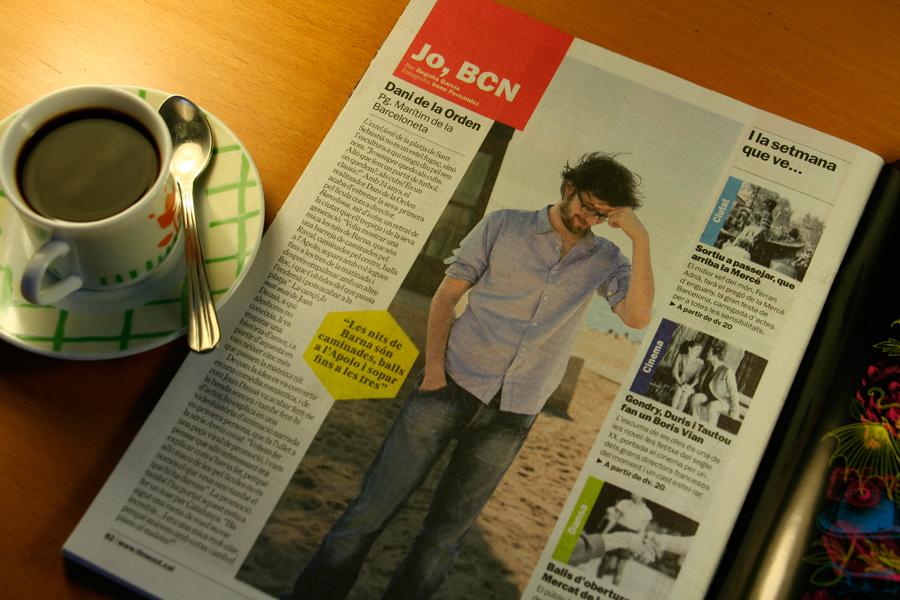 Dani de la Orden. Jo, BCN. TimeOut. Entrevista/perfil a la revista TimeOut BCN. Per Begoña García Carteron | Fotografia Irene Fernández. 18 Septembre 2013